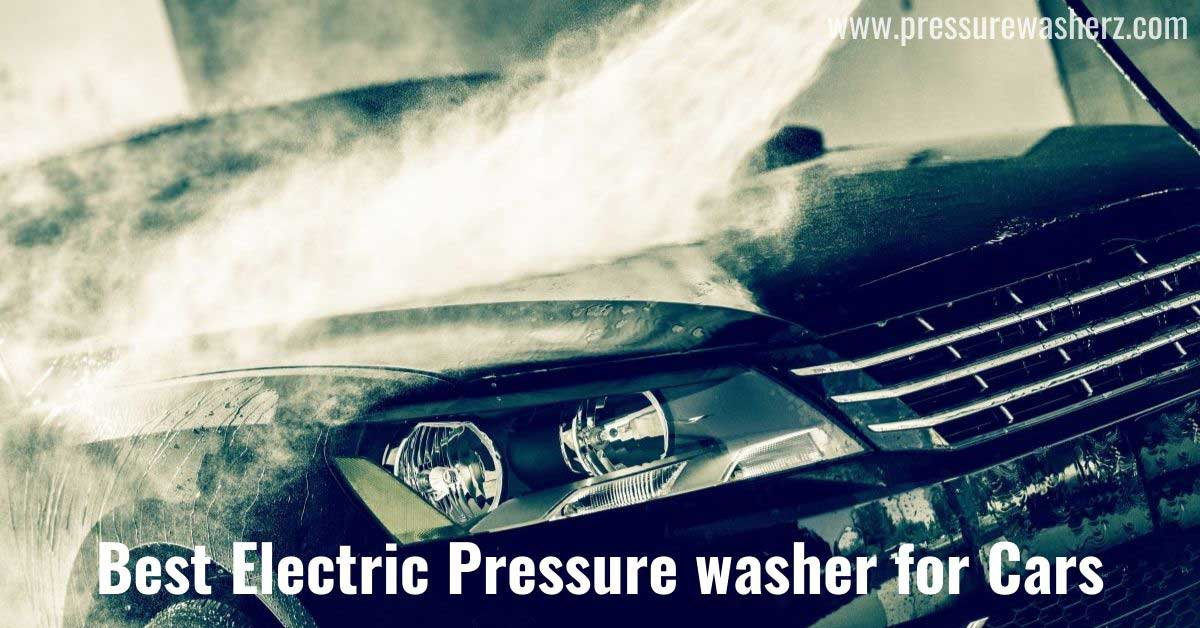 best electric pressure washer for cars & home