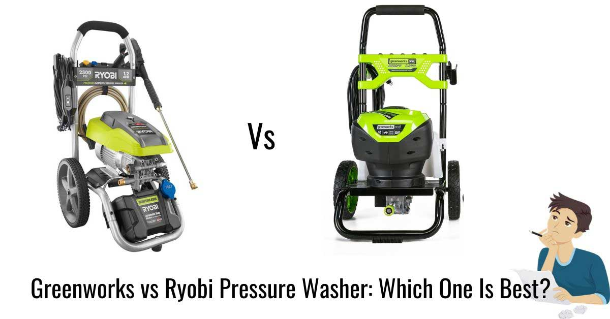 Greenworks vs ryobi electric pressure washer