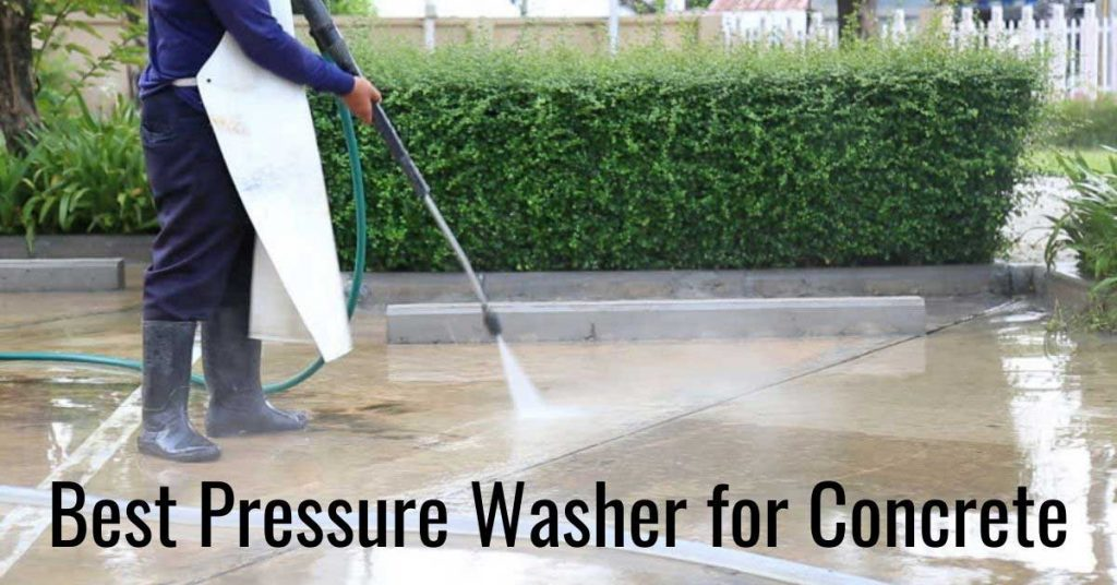 best pressure washer for concret in 2021
